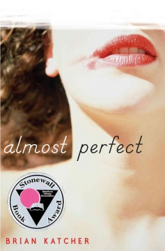 Almost perfect /  Brian Katcher. - Brian Katcher.