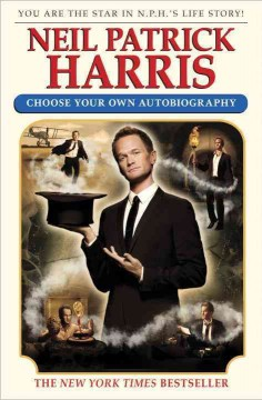 Neil Patrick Harris : choose your own autobiography - by Neil Patrick Harris ; as unshredded and pasted back together by David Javerbaum.