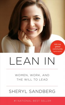 Lean in : women, work, and the will to lead - Sheryl Sandberg.