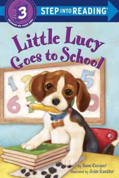 Little Lucy goes to school - by Ilene Cooper ; illustrated by John Kanzler.