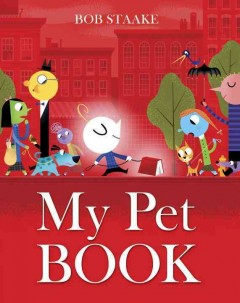 My pet book - Bob Staake.