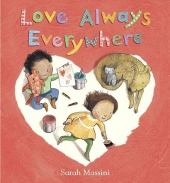 Love always everywhere /  Sarah Massini. - Sarah Massini.
