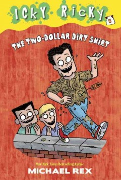 The two-dollar dirt shirt /  written & illustrated by Michael Rex. - written & illustrated by Michael Rex.