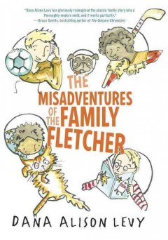 The misadventures of the family Fletcher - Dana Alison Levy.