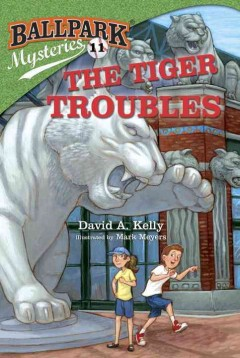The Tiger troubles /  by David A. Kelly ; illustrated by Mark Meyers. - by David A. Kelly ; illustrated by Mark Meyers.