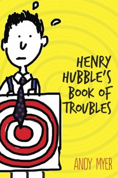 Henry Hubble's book of troubles /  Andy Myer. - Andy Myer.