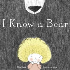 I know a bear - Mariana Ruiz Johnson.