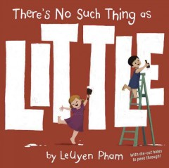 There's no such thing as little /  by LeUyen Pham. - by LeUyen Pham.