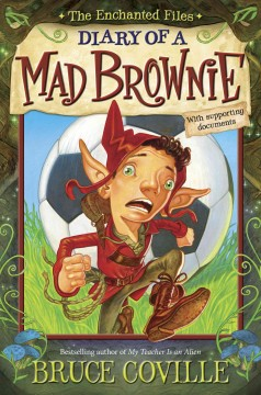 Diary of a mad brownie : with supporting documents / Bruce Coville. - Bruce Coville.