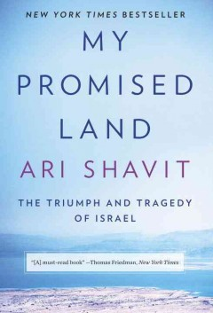 My promised land : the triumph and tragedy of Israel / Ari Shavit. - Ari Shavit.
