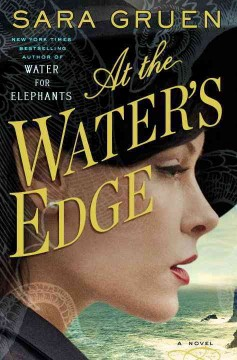 At The Water's Edge / Sara Gruen - Sara Gruen
