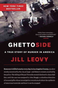 Ghettoside : a true story of murder in America / Jill Leovy. - Jill Leovy.