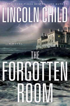 The Forgotten Room / Lincoln Child - Lincoln Child