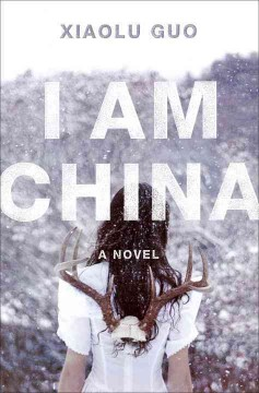 I Am China : A Novel