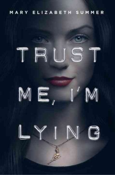 Trust me, I'm lying - Mary Elizabeth Summer.