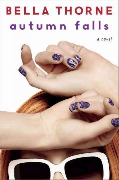 Autumn Falls : a novel - by Bella Thorne ; with Elise Allen.