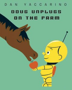 Doug unplugs on the farm - Dan Yaccarino.