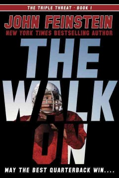 The walk on - John Feinstein.