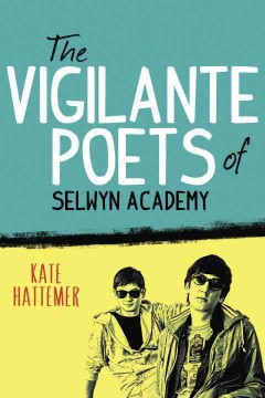 The vigilante poets of Selwyn Academy - Kate Hattemer.