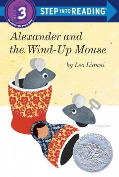 Alexander and the wind-up mouse - by Leo Lionni.