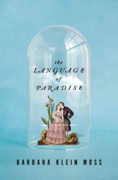 The language of paradise /  Barbara Klein Moss. - Barbara Klein Moss.