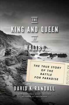 King and Queen of Malibu : The True Story of the Battle for Paradise