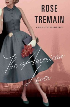 The American lover : and other stories / Rose Tremain. - Rose Tremain.