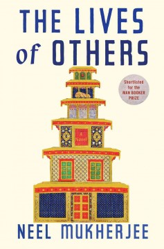 The lives of others - Neel Mukherjee.