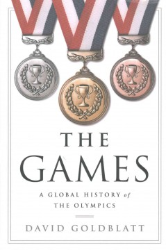 Games : A Global History of the Olympics