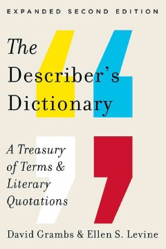Describer's Dictionary : A Treasury of Terms and Literary Quotations