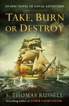 Take, burn or destroy /  S. Thomas Russell. - S. Thomas Russell.