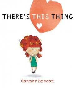 There's this Thing /  Connah Brecon. - Connah Brecon.