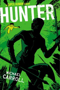 Hunter : a Super human clash - Michael Carroll.
