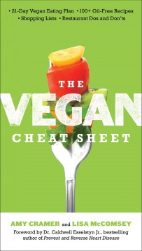 The vegan cheat sheet : your take-everywhere guide to plant-based eating - Amy Cramer and Lisa McComsey.