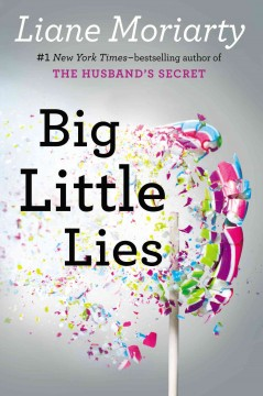 Big little lies - Liane Moriarty.