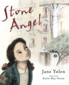Stone angel /  Jane Yolen ; illustrated by Katie May Green. - Jane Yolen ; illustrated by Katie May Green.