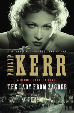 The Lady From Zagreb / Philip Kerr - Philip Kerr