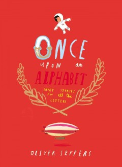 Once upon an alphabet - Oliver Jeffers.