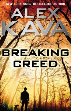 Breaking creed /  Alex Kava. - Alex Kava.