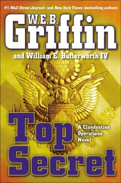 Top secret : a clandestine operations novel - W.E.B. Griffin and William E. Butterworth IV.
