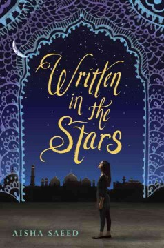 Written in the stars /  Aisha Saeed. - Aisha Saeed.
