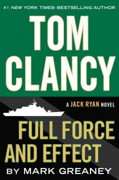Tom Clancy: Full Force And Effect / Mark Greaney - Mark Greaney