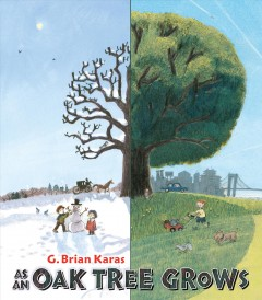 As an oak tree grows - G. Brian Karas.