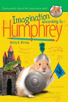 Imagination according to Humphrey /  Betty G. Birney. - Betty G. Birney.