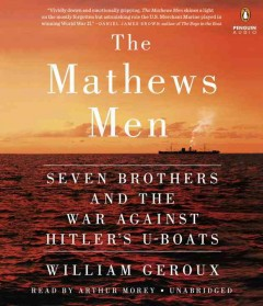 The Mathews men : seven brothers and the war against Hitler's u-boats / William Geroux. - William Geroux.