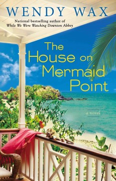 The house on Mermaid Point - Wendy Wax.