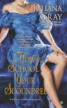 How to school your scoundrel - Juliana Gray.
