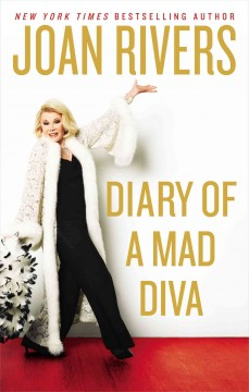 Diary of a mad diva - Joan Rivers.