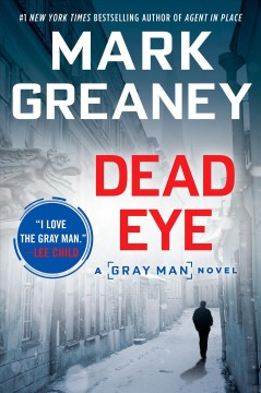 Dead eye /  Mark Greaney. - Mark Greaney.