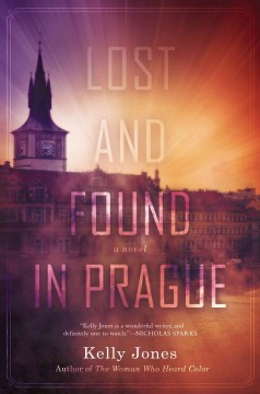Lost and found in Prague /  Kelly Jones. - Kelly Jones.